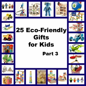 25 Eco-Friendly Gifts for Kids List: Part 3