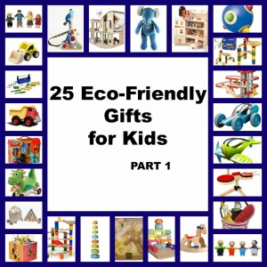 25 Eco-Friendly Gifts for Kids List: Part 1