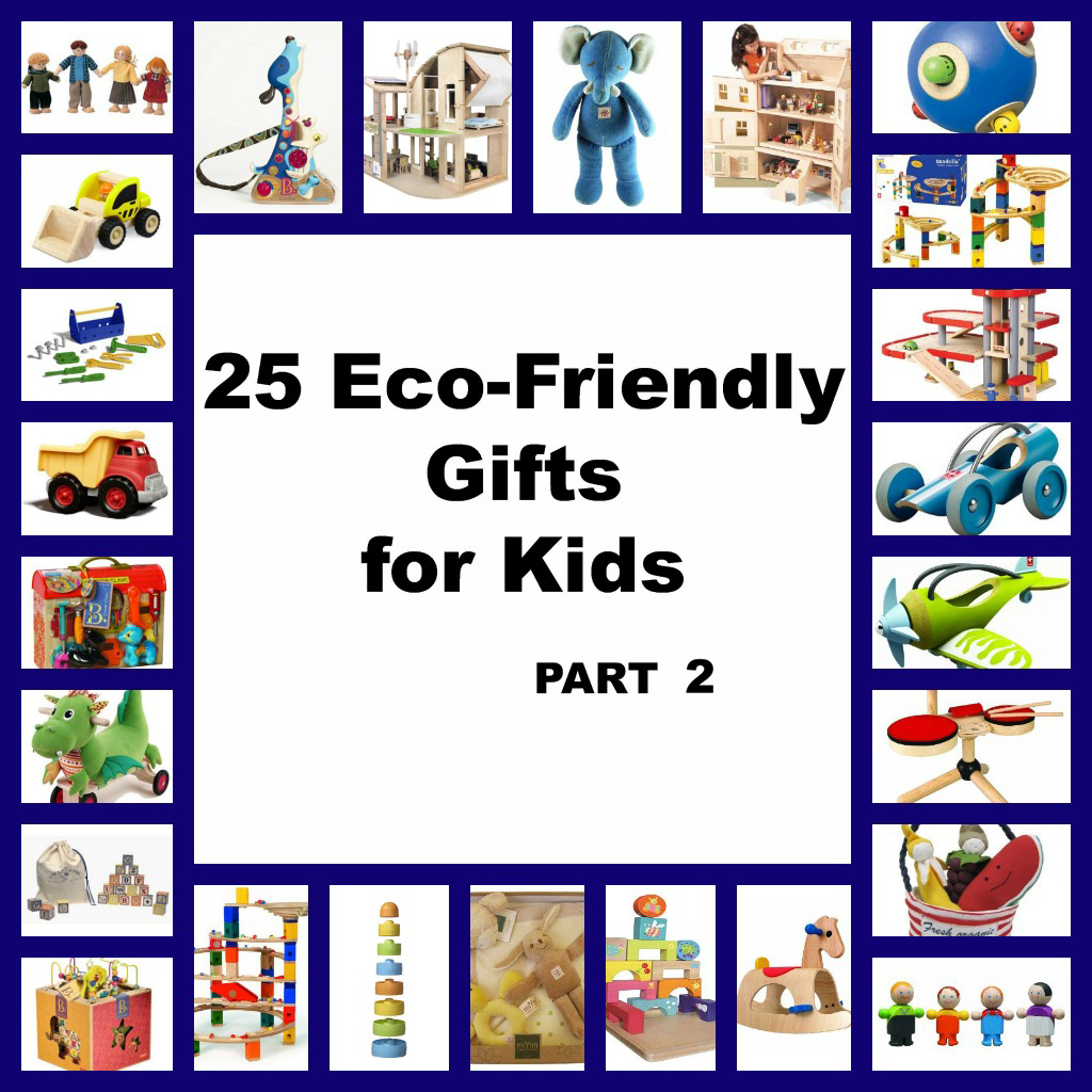 25 Eco-Friendly Gifts for Kids List: Part 2