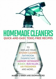 Homemade Cleaners: Quick & Easy Toxic Free Recipes Review & Giveaway