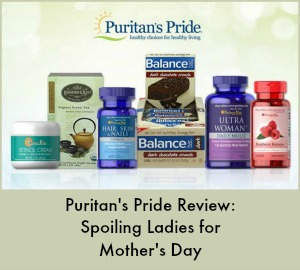 Puritan's Pride Review: Spoiling Ladies for Mother's Day