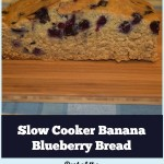 Slow Cooker banana blueberry Bread feature