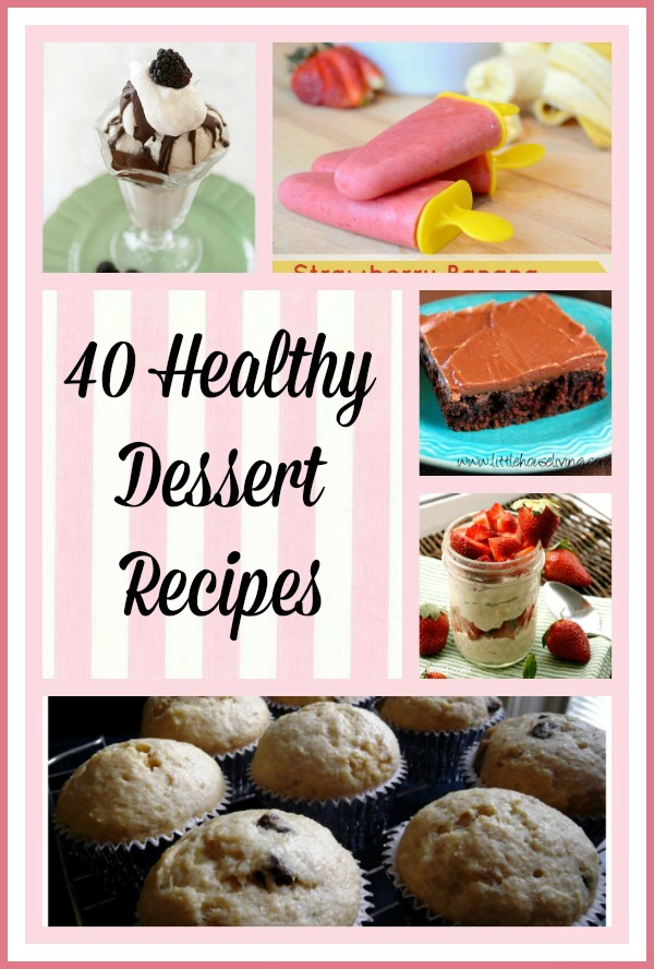 40 Healthy Dessert Recipes