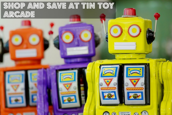 Shop and Save at Tin Toy Arcade