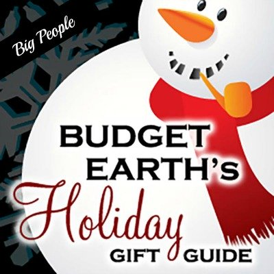 Budget Earth Gift Guide Big People