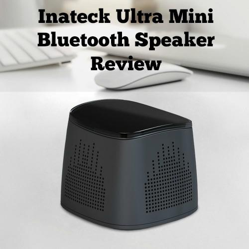 Inateck Ultra Mini Bluetooth Speaker Review