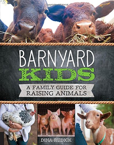 Make Kids Smile with Barnyard Kids: A Family Guide for Raising Animals