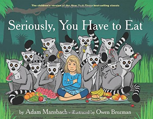 Looking for a cute book discussing the struggle of getting kids to eat? See what we think of Seriously YOu Have to Eat here!