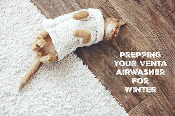 Prepping Your Venta Airwasher for Winter