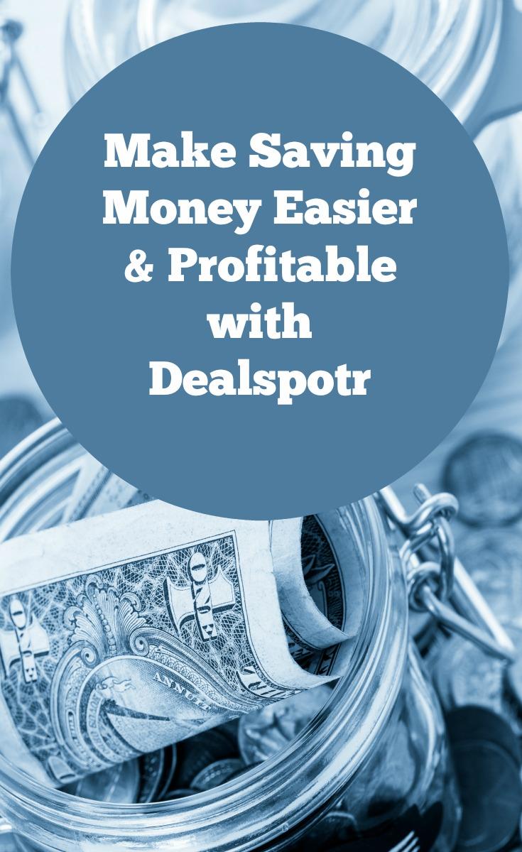 Make Saving Money Easier & Profitable with Dealspotr