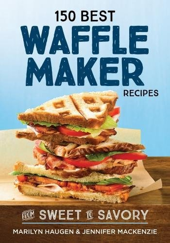 cover of cookbook 140 Best Waffle Maker Recipes
