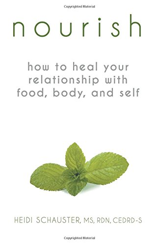 Nourish: How to Heal Your Relationship with Food, Body, and Self Book Review