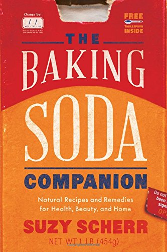 The Baking Soda Companion: Natural recipes and Remedies for Health, Beauty, and Home Book Review