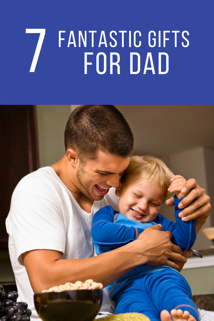 6 Fantastic Gifts for Dad