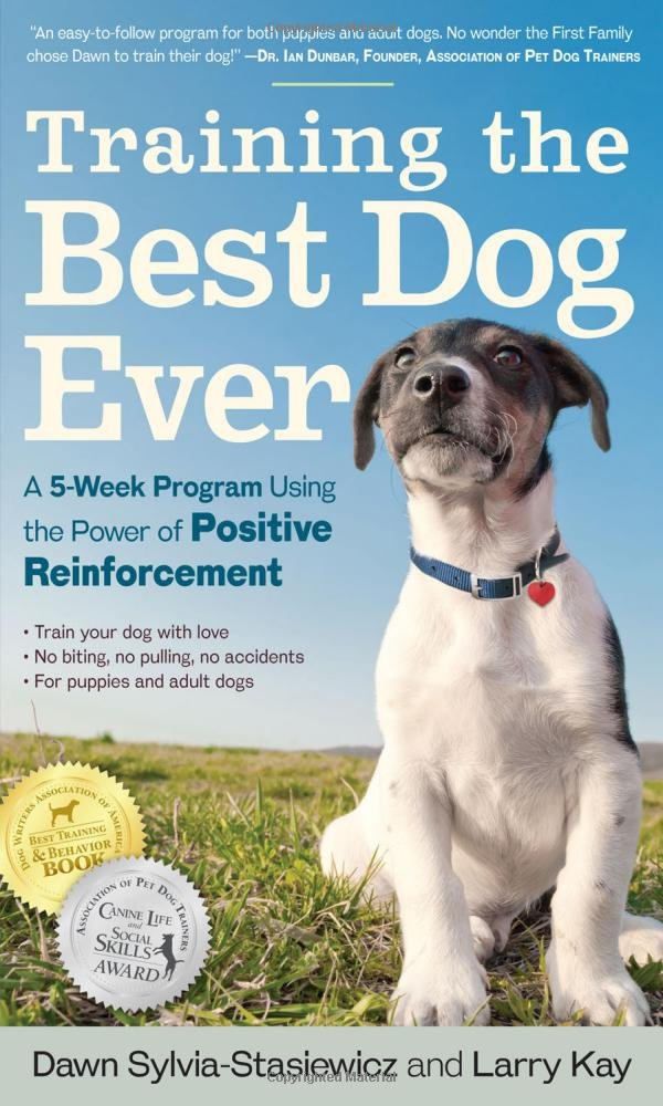 Training The Best Dog Ever: A 5 Week Program in Positive Reinforcement Review