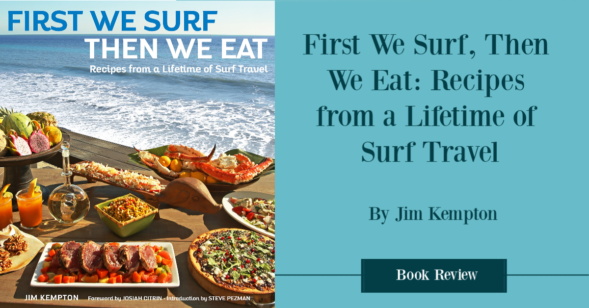 First We Surf Then We Eat Cookbook Review