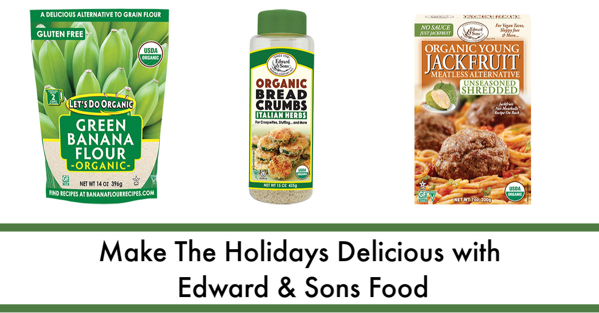 Make The Holidays Delicious with Edward & Sons Food